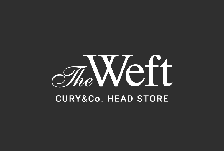 The Weft CURY&Co. HEAD STORE